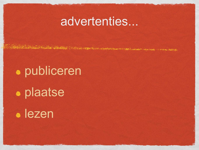 advertenties... publiceren plaatse lezen