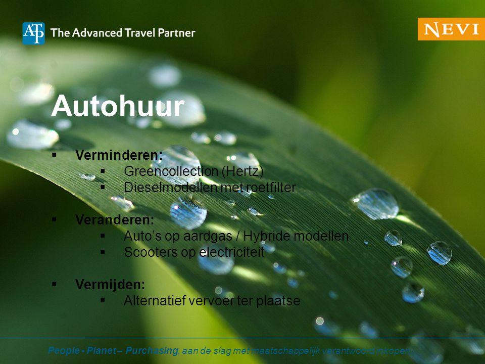 Autohuur People - Planet – Purchasing, aan de slag met maatschappelijk verantwoord inkopen.  Verminderen:  Greencollection (Hertz)  Dieselmodellen
