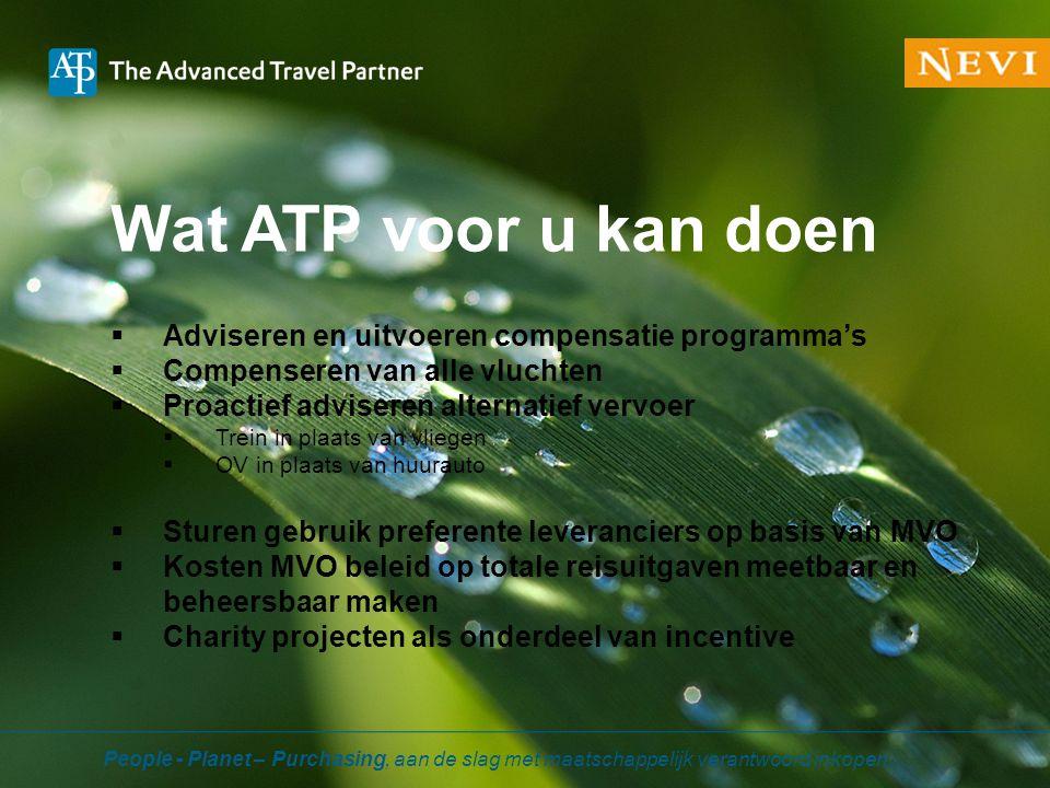 Wat ATP voor u kan doen  Adviseren en uitvoeren compensatie programma's  Compenseren van alle vluchten  Proactief adviseren alternatief vervoer  T