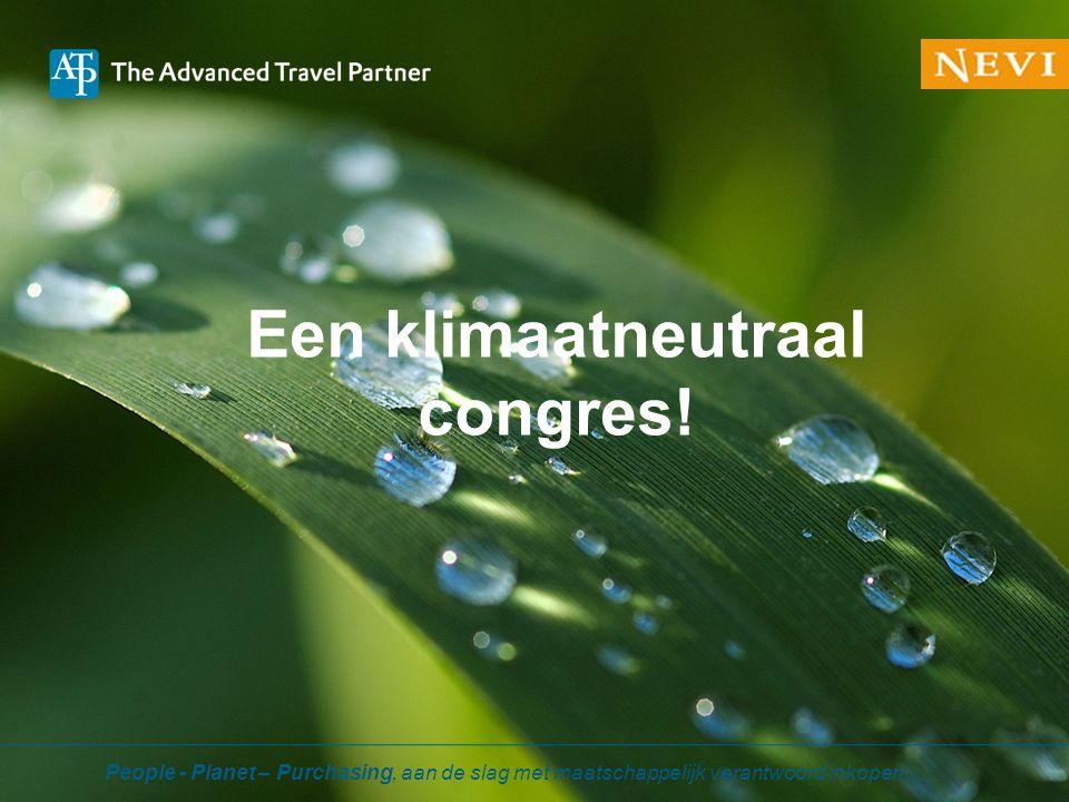 Een klimaatneutraal congres! People - Planet – Purchasing, aan de slag met maatschappelijk verantwoord inkopen.