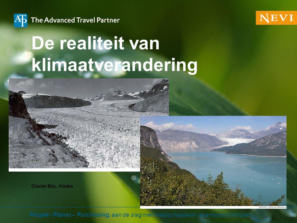 De realiteit van klimaatverandering Glacier Bay, Alaska People - Planet – Purchasing, aan de slag met maatschappelijk verantwoord inkopen.