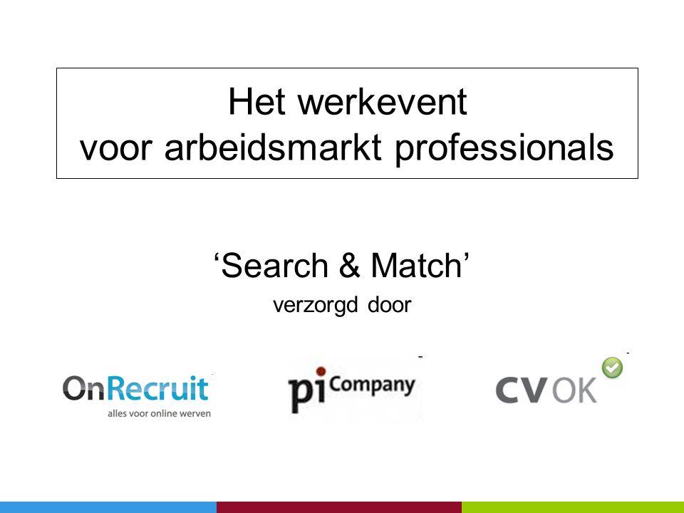Het werkevent voor arbeidsmarkt professionals 'Search & Match' verzorgd door