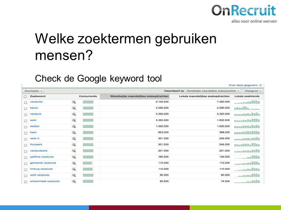 Welke zoektermen gebruiken mensen? Check de Google keyword tool