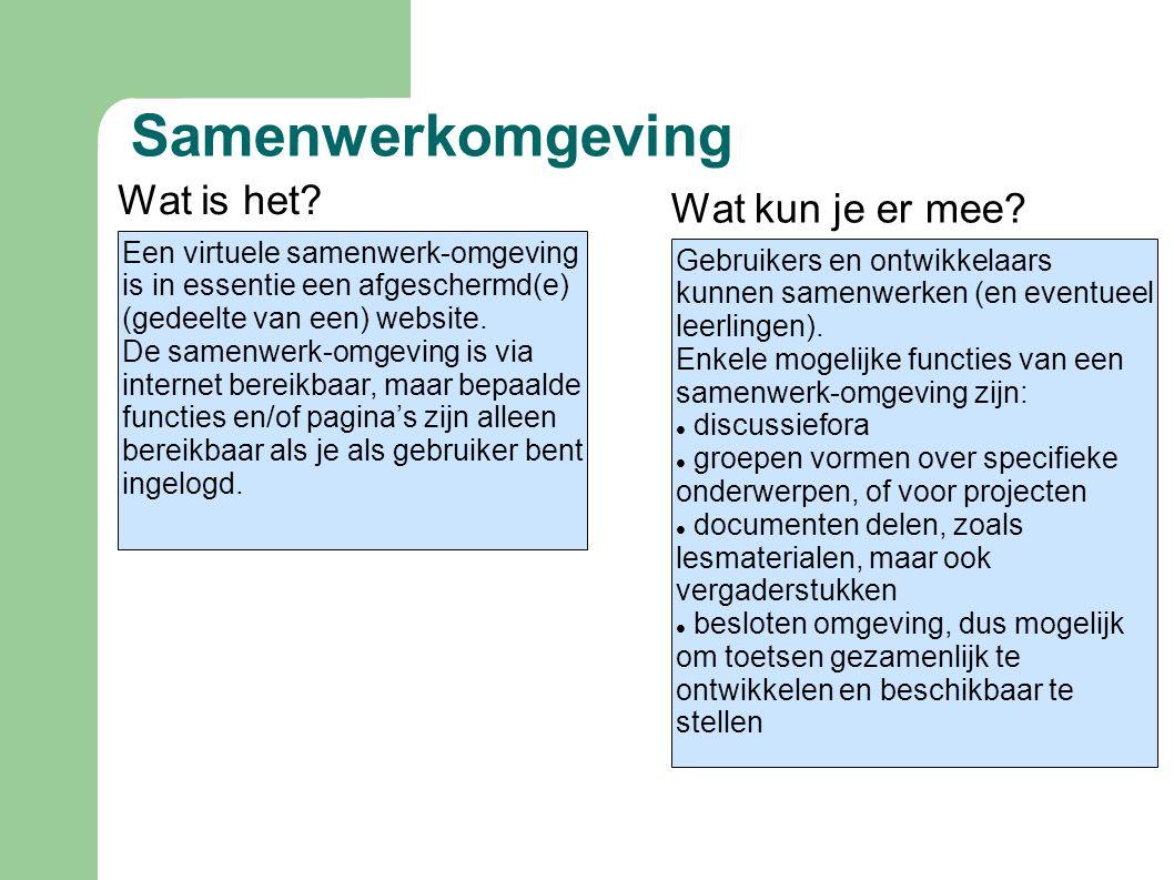 Samenwerkomgeving Een virtuele samenwerk-omgeving is in essentie een afgeschermd(e) (gedeelte van een) website. De samenwerk-omgeving is via internet