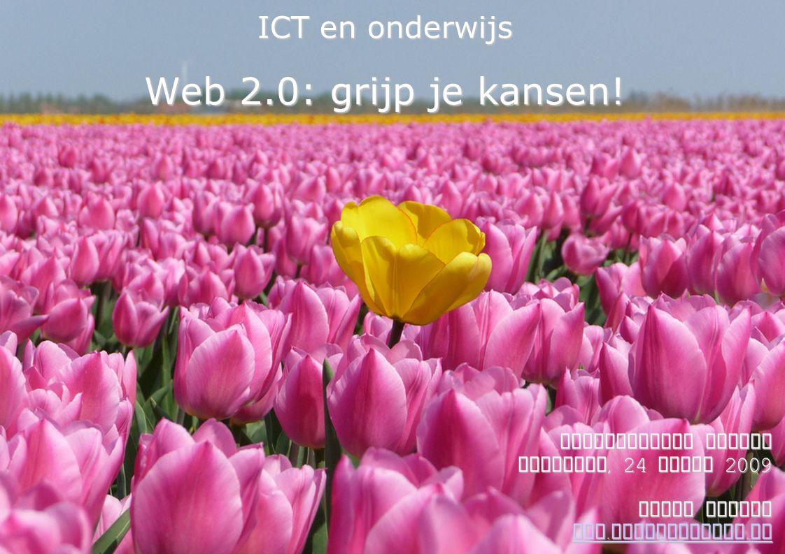 1 ICT en onderwijs Web 2.0: grijp je kansen.