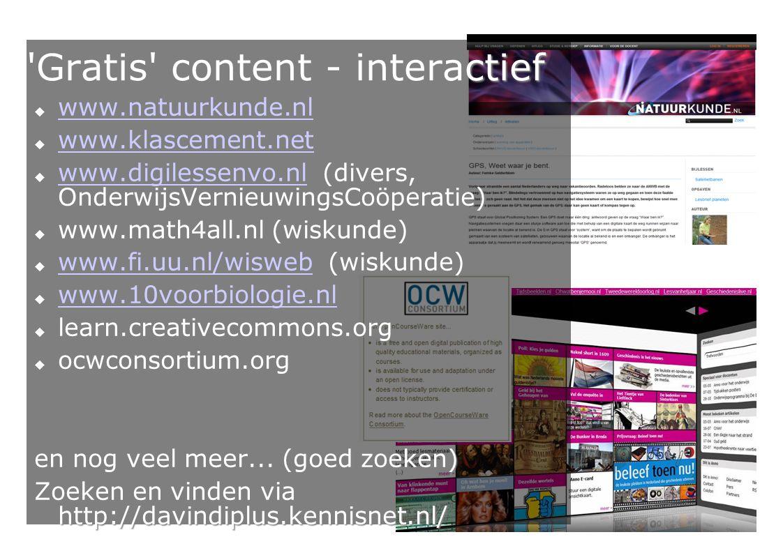 19 Gratis content - interactief  www.natuurkunde.nl www.natuurkunde.nl  www.klascement.net www.klascement.net  www.digilessenvo.nl (divers, OnderwijsVernieuwingsCoöperatie) www.digilessenvo.nl  www.math4all.nl (wiskunde)  www.fi.uu.nl/wisweb (wiskunde) www.fi.uu.nl/wisweb  www.10voorbiologie.nl www.10voorbiologie.nl  learn.creativecommons.org  ocwconsortium.org en nog veel meer...