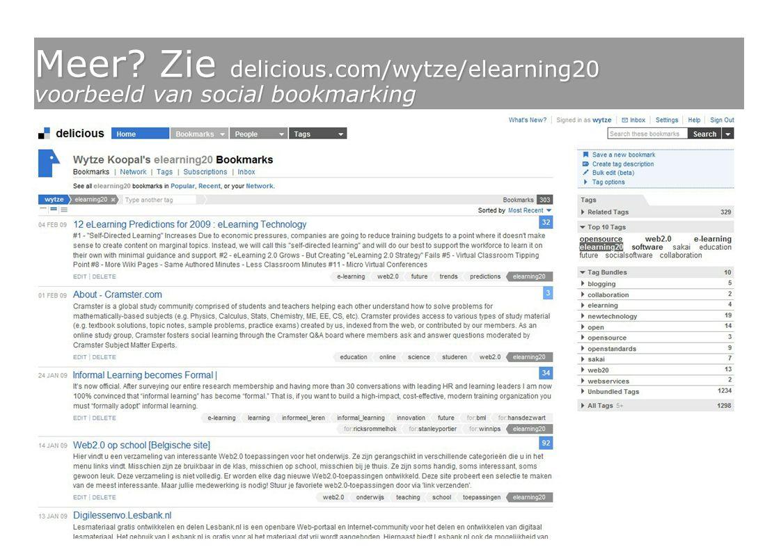25 Meer? Zie delicious.com/wytze/elearning20 voorbeeld van social bookmarking