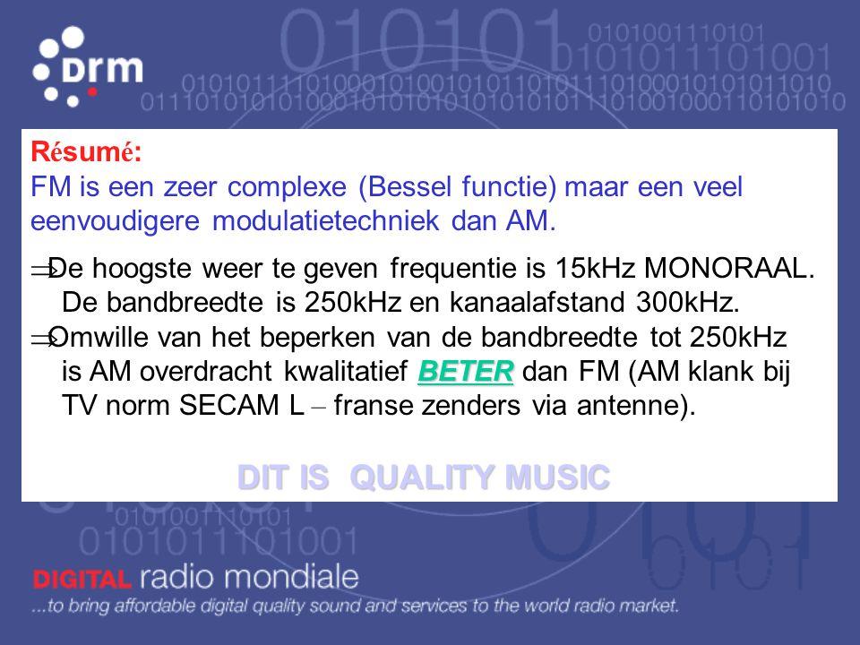  Bandbreedte is altijd zeer groot bij FM en past daarom niet meer in frequentiebanden < 30MHz. Vandaar dat FM steeds in hogere frequentiebanden ligt.