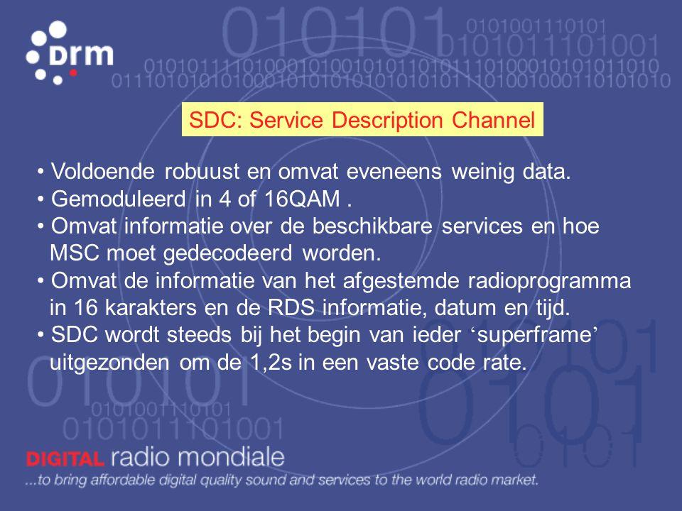 In de Fast Access Channel datastroom zijn o.a. bepaald: • Gebruikte bandbreedte 4,5 - 9 - 10 (-18 - 20)kHz • MSC modulatie in 16 of 64QAM • SDC mode 4