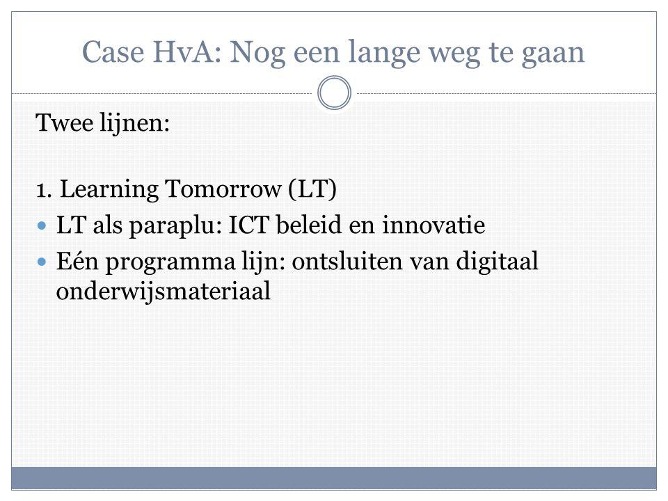 Case HvA: Nog een lange weg te gaan Twee lijnen: 1.