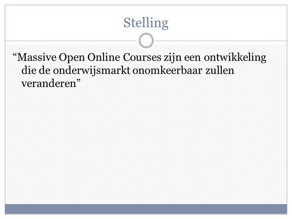 Stelling Massive Open Online Courses zijn een ontwikkeling die de onderwijsmarkt onomkeerbaar zullen veranderen