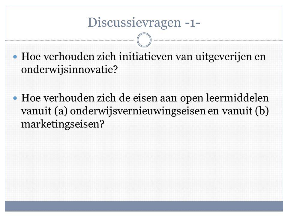 Discussievragen -1-  Hoe verhouden zich initiatieven van uitgeverijen en onderwijsinnovatie.
