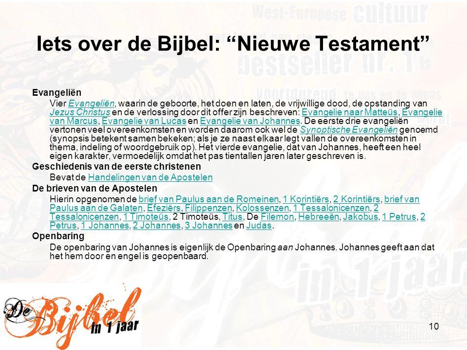 """10 Iets over de Bijbel: """"Nieuwe Testament"""" Evangeliën Vier Evangeliën, waarin de geboorte, het doen en laten, de vrijwillige dood, de opstanding van J"""