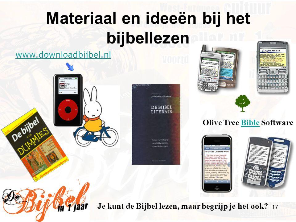 17 Materiaal en ideeën bij het bijbellezen www.downloadbijbel.nl Olive Tree Bible SoftwareBible Je kunt de Bijbel lezen, maar begrijp je het ook?