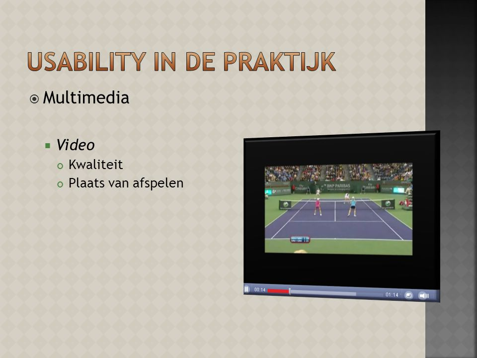  Multimedia  Video Kwaliteit Plaats van afspelen