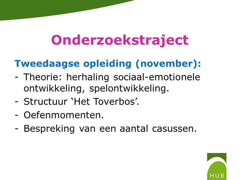 Tweedaagse opleiding (november): -Theorie: herhaling sociaal-emotionele ontwikkeling, spelontwikkeling.