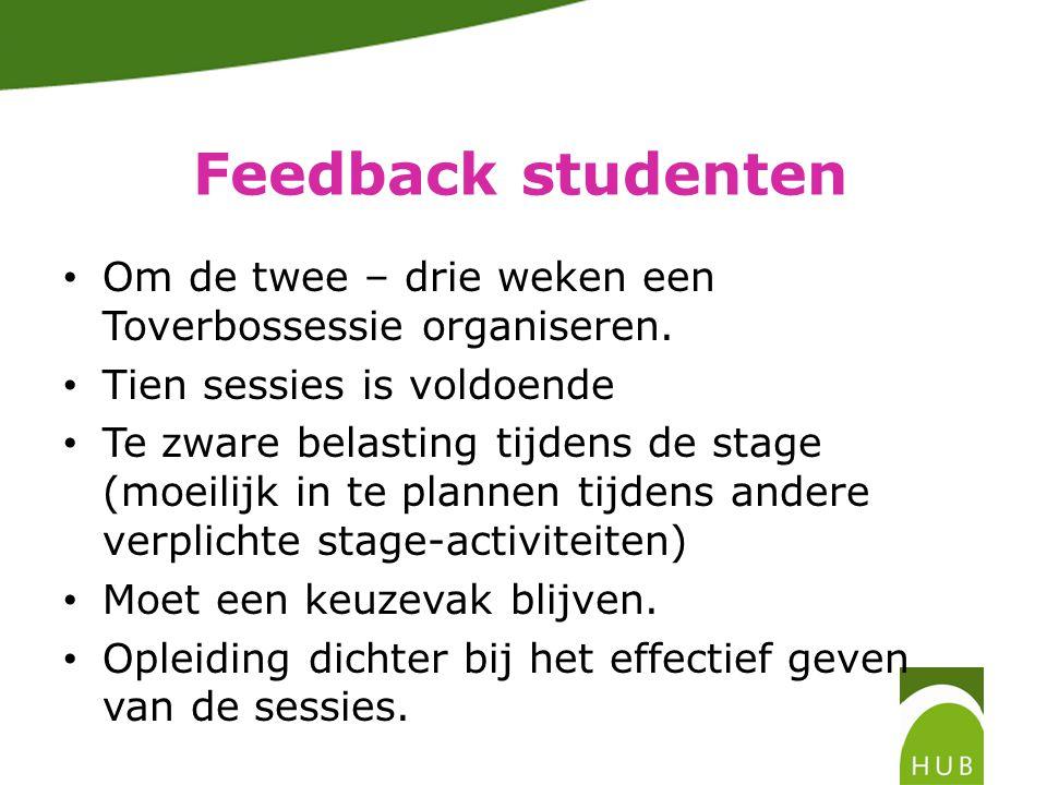 Feedback studenten • Om de twee – drie weken een Toverbossessie organiseren.