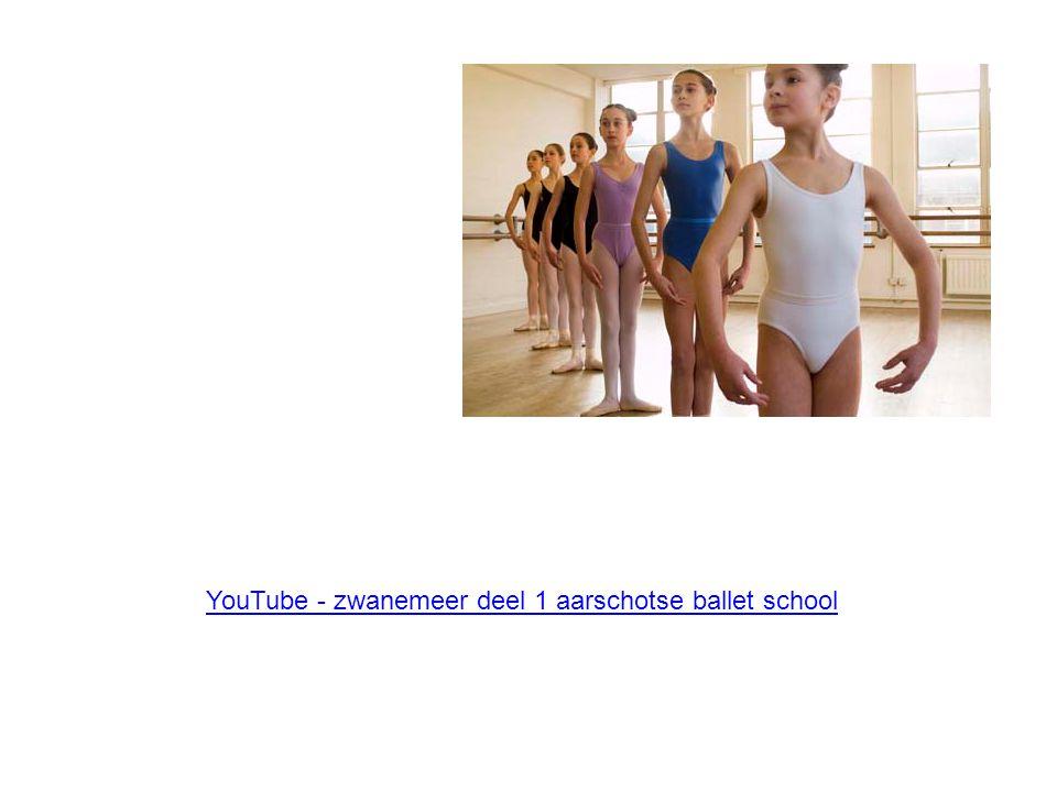 YouTube - zwanemeer deel 1 aarschotse ballet school