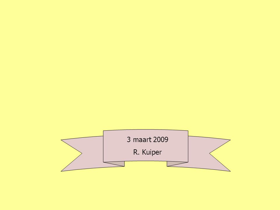 3 maart 2009 R. Kuiper