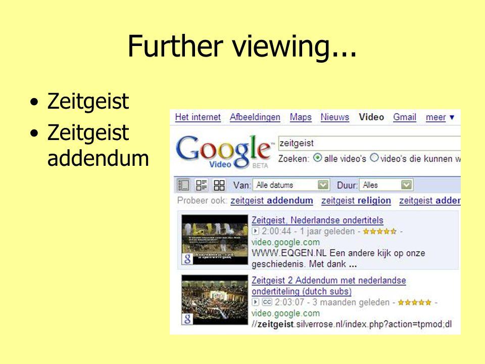 Further viewing... •Zeitgeist •Zeitgeist addendum