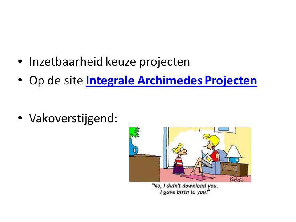 • Inzetbaarheid keuze projecten • Op de site Integrale Archimedes ProjectenIntegrale Archimedes Projecten • Vakoverstijgend: