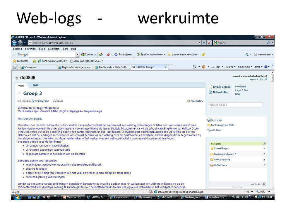 Web-logs - werkruimte • Plannen • Schrijven • Feedback • Sociaal netwerk • Inzichtbaar voor anderen • Individueel aanspreek