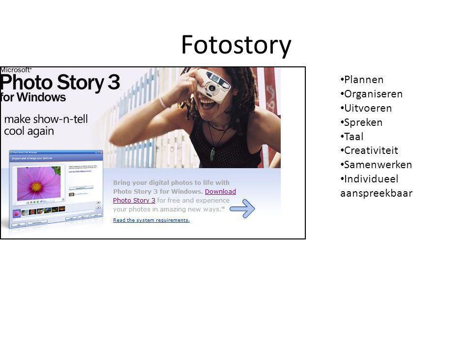 Fotostory • Plannen • Organiseren • Uitvoeren • Spreken • Taal • Creativiteit • Samenwerken • Individueel aanspreekbaar