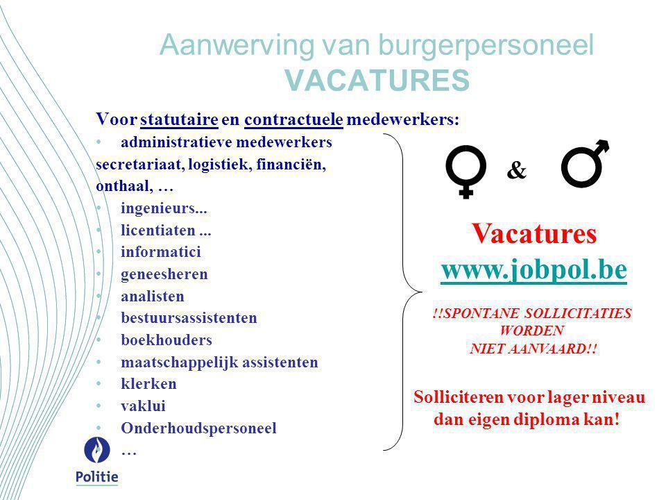 Aanwerving van burgerpersoneel VACATURES Voor statutaire en contractuele medewerkers: •administratieve medewerkers secretariaat, logistiek, financiën,