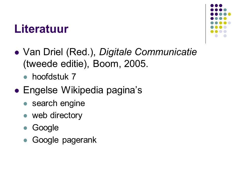 Literatuur  Van Driel (Red.), Digitale Communicatie (tweede editie), Boom, 2005.