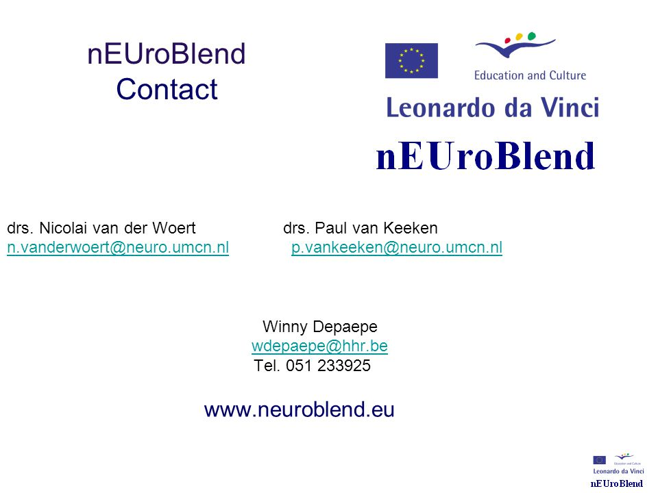 nEUroBlend Contact drs. Nicolai van der Woert drs. Paul van Keeken n.vanderwoert@neuro.umcn.nln.vanderwoert@neuro.umcn.nl p.vankeeken@neuro.umcn.nlp.v