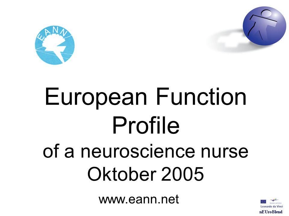European Function Profile of a neuroscience nurse Oktober 2005 www.eann.net