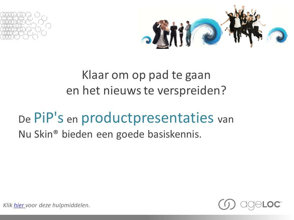 Klaar om op pad te gaan en het nieuws te verspreiden? De PiP's en productpresentaties van Nu Skin® bieden een goede basiskennis. Klik hier voor deze h