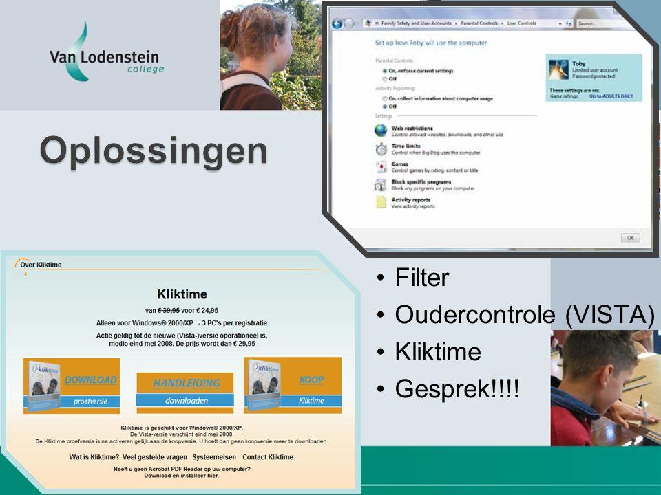 •Filter •Oudercontrole (VISTA) •Kliktime •Gesprek!!!!