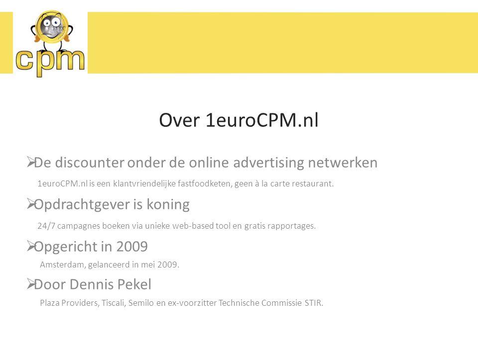 Over 1euroCPM.nl  De discounter onder de online advertising netwerken 1euroCPM.nl is een klantvriendelijke fastfoodketen, geen à la carte restaurant.