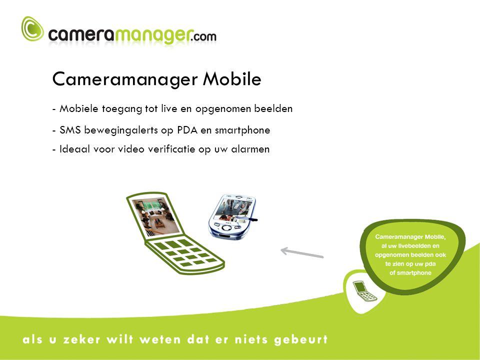 Cameramanager Mobile - Mobiele toegang tot live en opgenomen beelden - SMS bewegingalerts op PDA en smartphone - Ideaal voor video verificatie op uw alarmen