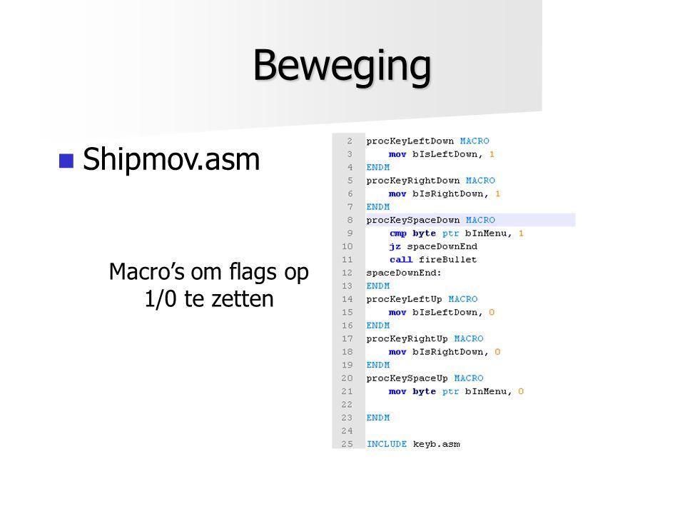 Beweging  Shipmov.asm Macro's om flags op 1/0 te zetten