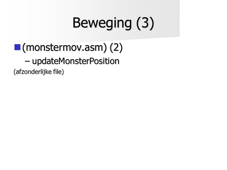 Beweging (3)  (monstermov.asm) (2) –updateMonsterPosition (afzonderlijke file)