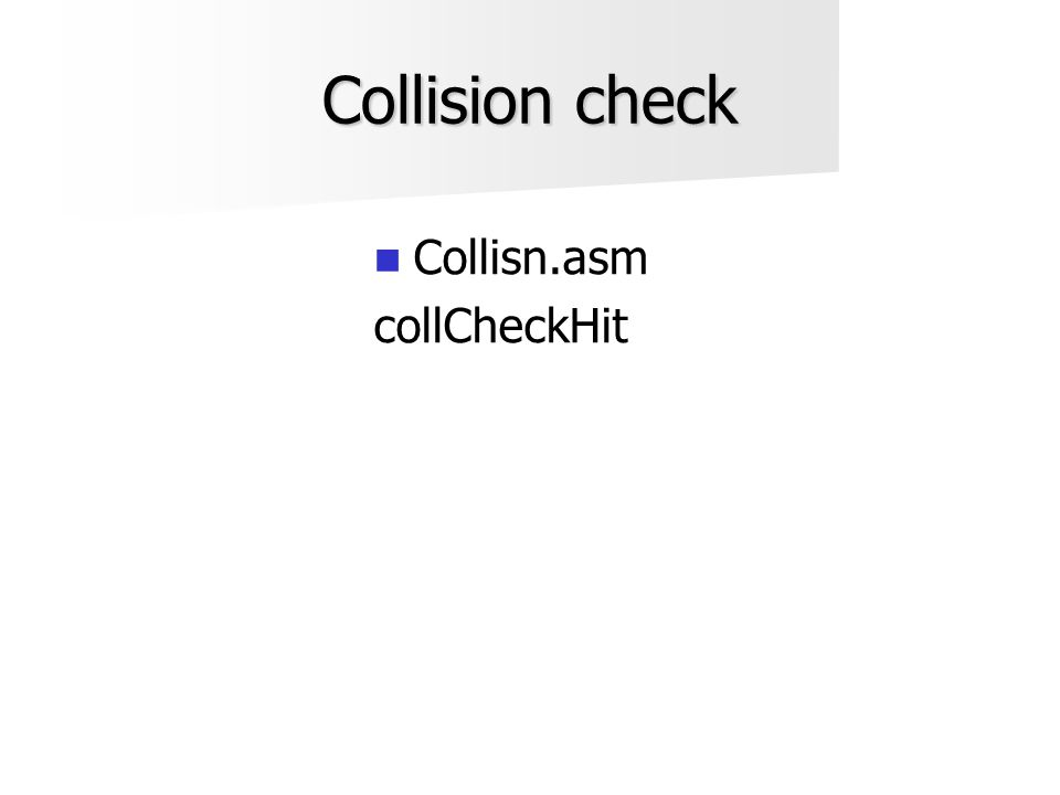 Collision check  Collisn.asm collCheckHit