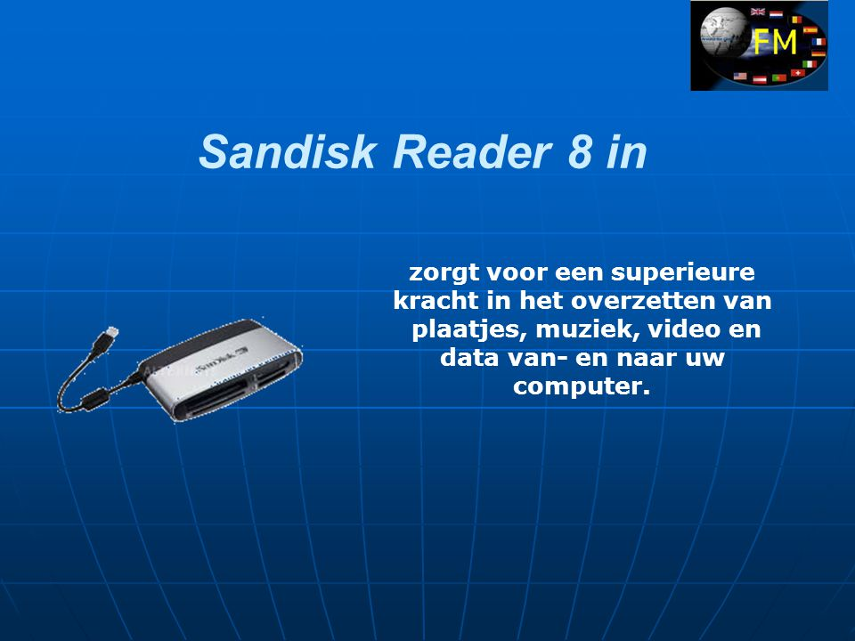Sandisk Reader 8 in zorgt voor een superieure kracht in het overzetten van plaatjes, muziek, video en data van- en naar uw computer.