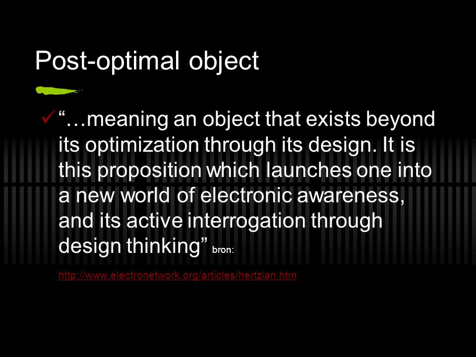 Post-optimal object  …meaning an object that exists beyond its optimization through its design.