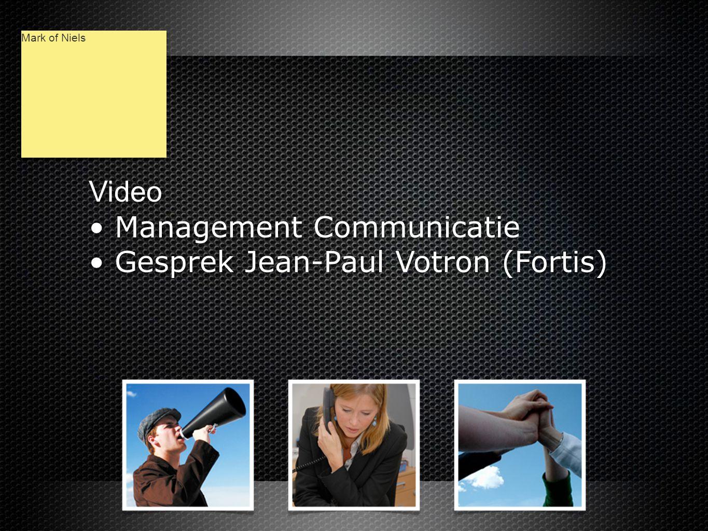 Video • Management Communicatie • Gesprek Jean-Paul Votron (Fortis) Video • Management Communicatie • Gesprek Jean-Paul Votron (Fortis) Mark of Niels