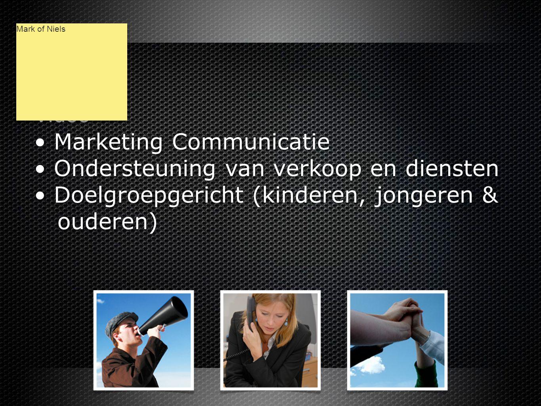 Video • Marketing Communicatie • Ondersteuning van verkoop en diensten • Doelgroepgericht (kinderen, jongeren & ouderen) Video • Marketing Communicatie • Ondersteuning van verkoop en diensten • Doelgroepgericht (kinderen, jongeren & ouderen) Mark of Niels