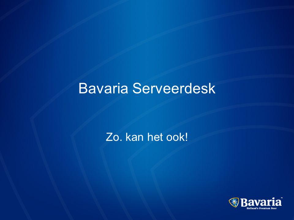 Zo. kan het ook! Bavaria Serveerdesk