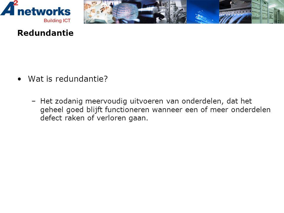 Redundantie •Wat is redundantie? –Het zodanig meervoudig uitvoeren van onderdelen, dat het geheel goed blijft functioneren wanneer een of meer onderde