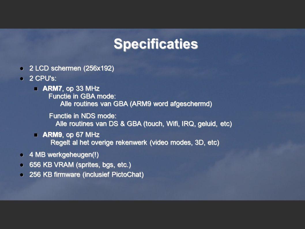 Specificaties  2 LCD schermen (256x192)  2 CPU s:  ARM7, op 33 MHz Functie in GBA mode: Alle routines van GBA (ARM9 word afgeschermd) Functie in NDS mode: Alle routines van DS & GBA (touch, Wifi, IRQ, geluid, etc)  ARM9, op 67 MHz Regelt al het overige rekenwerk (video modes, 3D, etc)  4 MB werkgeheugen(!)  656 KB VRAM (sprites, bgs, etc.)  256 KB firmware (inclusief PictoChat)