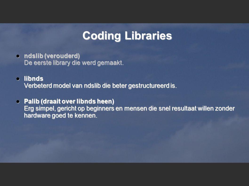 Coding Libraries  ndslib (verouderd) De eerste library die werd gemaakt.