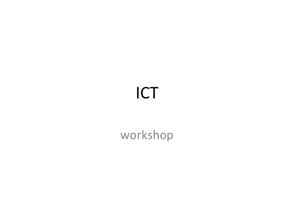ICT workshop
