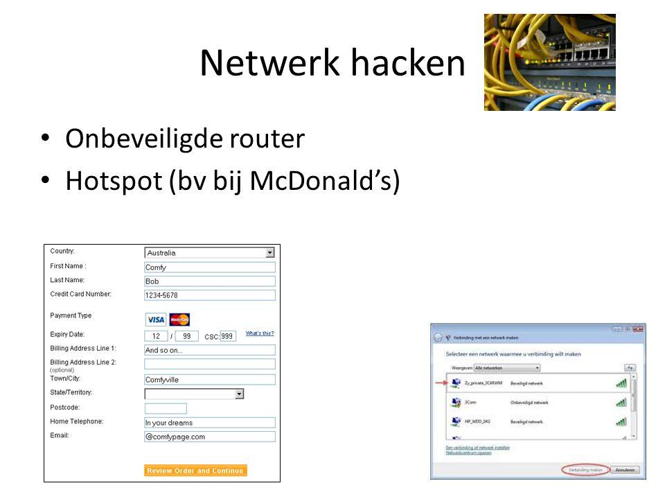 Netwerk hacken • Onbeveiligde router • Hotspot (bv bij McDonald's)
