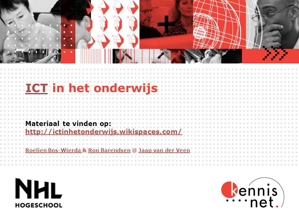 • • • • • • • • • • • • • • • • • • • • • • • • • • • • • • • • • • • • • • • • ICTICT in het onderwijs Materiaal te vinden op: http://ictinhetonderwijs.wikispaces.com/ http://ictinhetonderwijs.wikispaces.com/ Roelien Bos-Wierda Roelien Bos-Wierda & Ron Barendsen @ Jaap van der VeenRon BarendsenJaap van der Veen