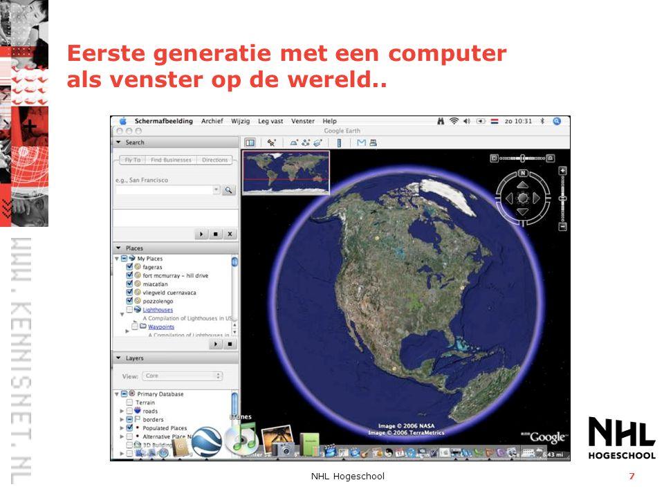 NHL Hogeschool7 Eerste generatie met een computer als venster op de wereld..